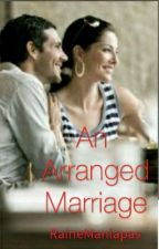 An Arranged Marriage by RaineManlapas