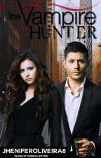 The vampire hunter  by JheniferOliveira8