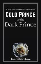 Cold Prince or the Dark Prince by JustFallenInLove