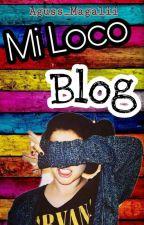 Mi Loco Blog  by Aguss_Magalii