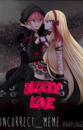 Bloody Love by Incorrect_meme