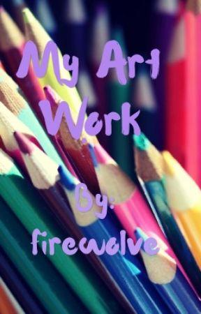 My Art Work by firewolve