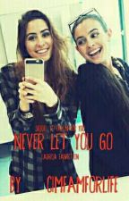 Never Let You Go (Sequel to Fallin For You) | Laurisa Fanfiction by CimFamForLife