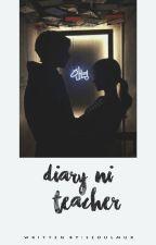 Diary ni Teacher{Editing} by -seoulmux