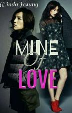MINE OF LOVE ✔ by WindaYesung