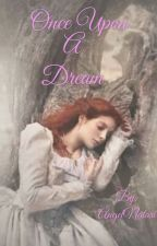 Once Upon A Dream by AngelNatari