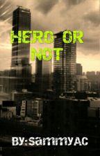 Hero Or Not by SammyAC