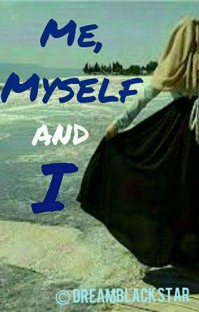 Me, Myself and I by dreamblackstar