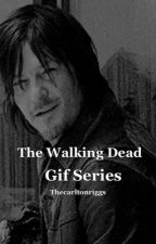 TWD GIF SERIES by thecarltonriggs