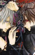 Vampire Knight X Reader Oneshots by x_RoyalBlue_x