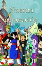 Nuestra Generación  by RaulOlmos2000