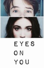 Eyes On You {Riarkle} by Leahjanellef