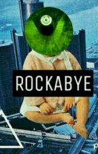 ROCKABYE by pierreclaires