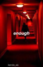Enough (Simon Minter/SDMN Fanfiction)  by kenzieXIX