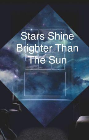 Stars Shine Brighter Than The Sun by ProxySymbolTeddyBear