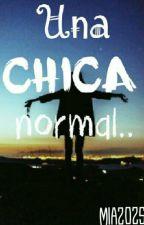 Una chica normal... by lili2025