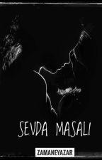 SEVDA MASALI (Askıda) by zamaneyazar