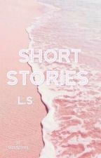 ••Short stories •• l.s by seelastyles