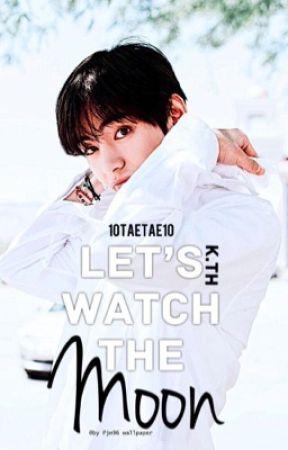 K.TH ☆ Let's watch the moon//* لنشاهد القمر * متوقفة مؤقتًا  by 10TAETAE10