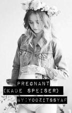 Pregnant( Kade Speiser)  by YoozItsSyaf