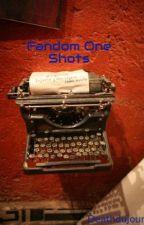 Fandom One Shots by Deathdujour