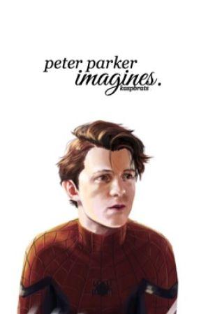 peter parker imagines  - sick {peter parker} - Wattpad