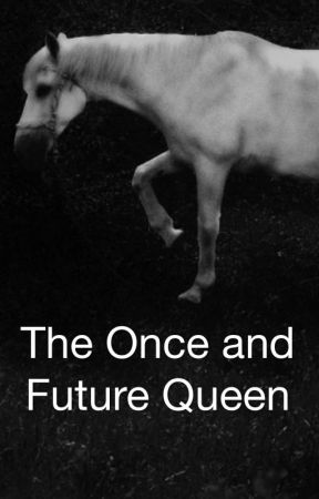 The Once and Future Queen by tranquility9