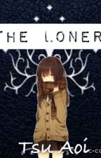 THE LONER by yuutsunaoi