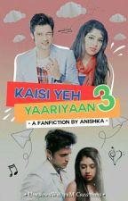 Kaisi yeh yaariyan Season 03 (On Hold) by Anishka__12