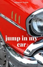 Jump in my Car by SharonAlger