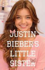 Justin Bieber Little Sister ( One Direction,Justin Bieber fanfic) by BieberStyles123