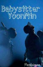 Babysitter || YoonMin || Complete by Parksimen