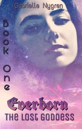 Everborn (Everborn Trilogy #1)  by GabrielleNygren