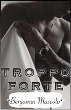 TROPPO FORTE {Benjamin Mascolo} •Benji & Fede• by distruttadalui