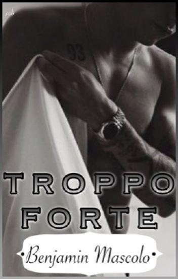 TROPPO FORTE {Benjamin Mascolo} •Benji & Fede•