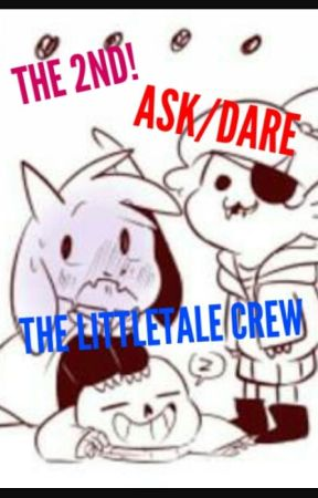 THE 2ND! ASK/DARE THE LITTLETALE CREW by AltheaMarieCatuncan