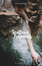 Scattered Fragments by Kitkattish
