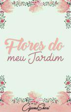 Flores do meu Jardim by ciganaSheri