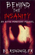 Behind the Insanity by xSnoWolfx