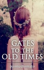 Gates To The Old Times by paintedtomato