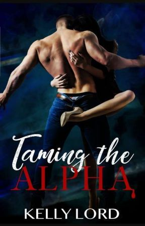 TAMING THE ALPHA by K-L-Lord