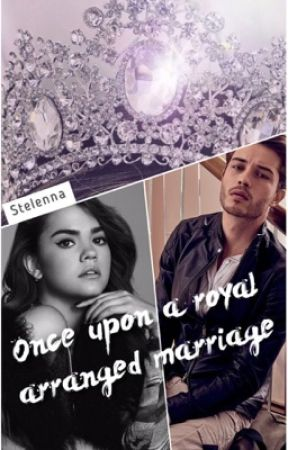 Once upon a royal arranged marriage  by Stelenna