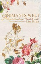 Animants Welt [Begleitbuch zu Staubchronik] by Lin_Rina