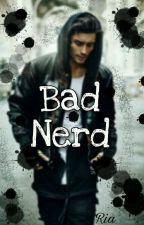 Bad Nerd by Riamusfitria