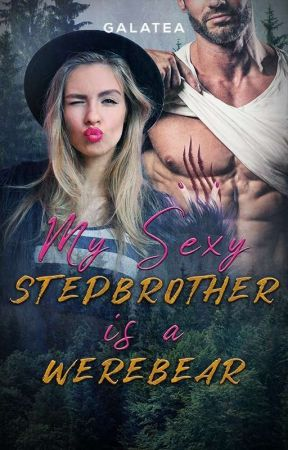 My Sexy Stepbrother Is A WereBear ✔ (Book.2) *Halfway Through Editing* by K-L-Lord