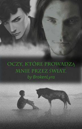 Oczy, które prowadzą mnie przez świat. by BrokenLyra