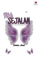 Tak Sejalan by Carissa94