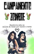 Campamento zombie (Camren)  by SOY-DIVERGENTE-XD