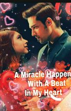 A Miracle Happened with A Beat In My Heart❤ --A Manan Romance by ShristiSharma8