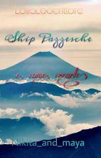 Ship Pazzesche e come comporle || Raccolta by LolloLoScrittore